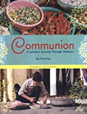 Communion. A Culinary Journey Through Vietnam.