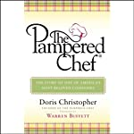 The Pampered Chef: The Story of One of America's Most Beloved Companies | Doris Christopher