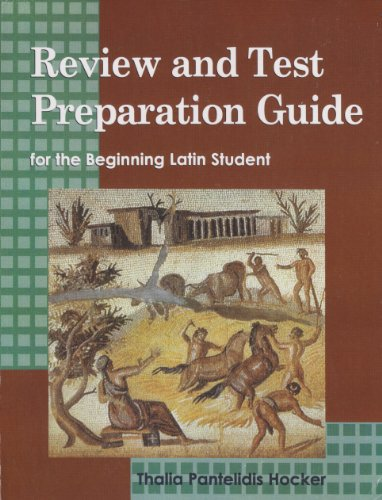 REVIEW AND TEST PREPARATION GUIDE FOR THE BEGINNING LATIN STUDENT       (STUDENT BOOK)