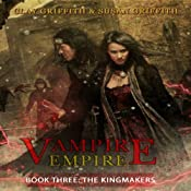 The Kingmakers: Vampire Empire Book 3 | [Clay Griffith, Susan Griffith]