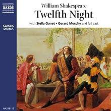 Twelfth Night (       UNABRIDGED) by William Shakespeare Narrated by Stella Gonet, Gerard Murphy, full cast