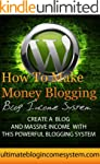 How To Make Money Blogging-  How To M...