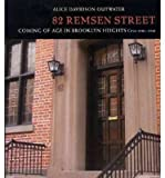 img - for [ 82 REMSEN STREET: COMING OF AGE IN BROOKLYN HEIGHTS, CIRCA 1930-1940 (NEW) Paperback ] Outwater, Alice Davidson ( AUTHOR ) Jul - 12 - 2011 [ Paperback ] book / textbook / text book