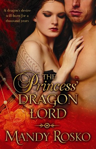 The Princess' Dragon Lord (Hot Paranormal Romance Novella) by Mandy Rosko