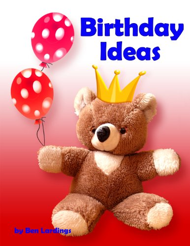 Kid's Birthday Ideas: Decoration, Cakes, Party Recipes, Favors And Scrapbooks For A Magic Party For Your Children