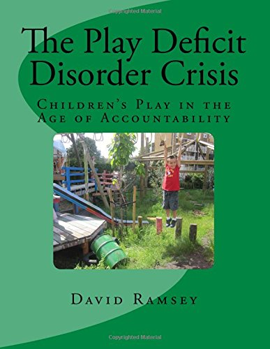 The Play Deficit Disorder Crisis: Children'S Play In The Age Of Accountability front-183080
