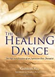 The Healing Dance: The Life and Practice of an Expressive Arts Therapist