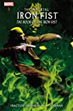 img - for Immortal Iron Fist Vol. 3: The Book of Iron Fist: Book of Iron Fist Premiere v. 3 book / textbook / text book