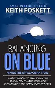 Balancing on Blue - Thru-Hiking the Appalachian Trail
