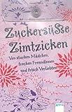 Zuckersüße Zimtzicken - Von starken Mädchen, frechen Freundinnen und frisch Verliebten (Taschenbuch Kinderbuch ab 8)
