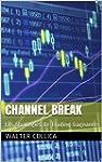 Channel Break: Les Strat�gies de Trad...