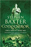 Stephen Baxter Conqueror (Gollancz S.F.)