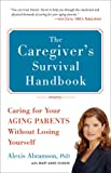 img - for The Caregiver's Survival Handbook (Revised): Caring for Your Aging Parents Without Losing Yourself book / textbook / text book