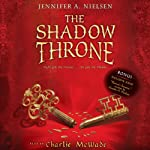 The Shadow Throne: Book 3 of the Ascendance Trilogy (       UNABRIDGED) by Jennifer Nielsen Narrated by Charlie McWade
