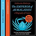 The Emperor of All Maladies Audiobook by Siddhartha Mukherjee Narrated by Stephen Hoye