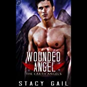 Wounded Angel: The Earth Angels, Book 3 | Stacy Gail