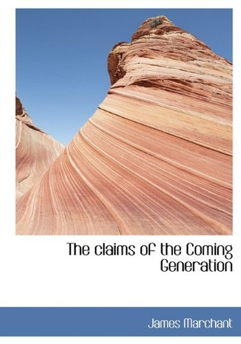 The claims of the Coming Generation