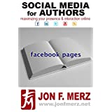 SOCIAL MEDIA FOR AUTHORS SERIES: FACEBOOK PAGES ~ Jon F. Merz