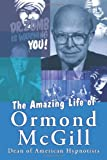img - for The Amazing Life of Ormond Mcgill: Dean of American Hypnotists book / textbook / text book