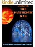 The Pantheonic War (Islewatch Chronicles Book 1) (English Edition)