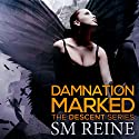 Damnation Marked: The Descent Series, Book 4 (       UNABRIDGED) by SM Reine Narrated by Kate Udall