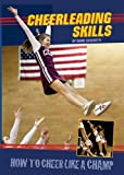 Cheerleading Skills: How to Cheer Like a Champ (How to Play Like a Pro)