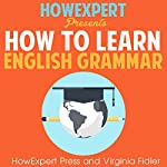 How To Learn English Grammar |  HowExpert Press,Virginia Fidler