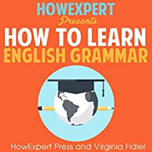 How To Learn English Grammar | Livre audio Auteur(s) :  HowExpert Press, Virginia Fidler Narrateur(s) : Cody J. Johnson