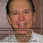 Interview: Christian Poet Philip Kolin of Mississippi, USA: Lives His Faith, Telling Here of His Work - Everything You Ever Wanted to Know | Peter Menkin