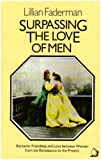 Surpassing the Love of Men: Romantic Friendship and Love Between Women from the Renaissance to the Present (0704339773) by LILLIAN FADERMAN