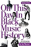 img - for On This Day in Black Music History by Warner, Jay (2006) Paperback book / textbook / text book