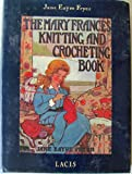 img - for THE MARY FRANCES KNITTING AND CROCHETING BOOK ISBN 0916896900 book / textbook / text book