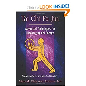 Tai Chi Fa Jin: Advanced Techniques for Discharging Chi Energy Mantak Chia and Andrew Jan