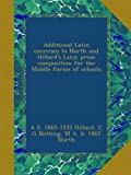 Additional Latin exercises to North and Hillards Latin prose composition for the Middle forms of schools