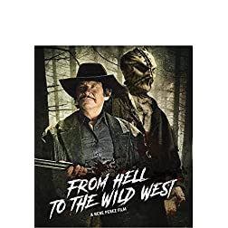 From Hell to the Wild West [Blu-ray]