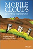 img - for Mobile Clouds: Exploiting Distributed Resources in Wireless, Mobile and Social Networks book / textbook / text book