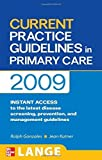 img - for CURRENT Practice Guidelines in Primary Care 2009 (LANGE CURRENT Series) 9th Edition by Gonzales, Ralph, Kutner, Jean (2008) Paperback book / textbook / text book