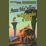 The Renegades of Pern: Dragonriders of Pern (       UNABRIDGED) by Anne McCaffrey Narrated by Dick Hill
