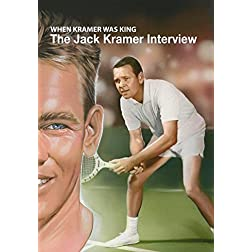 When Kramer Was King - The Jack Kramer Interview