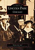 img - for By Chicago Historical Society Melanie Ann Apel Lincoln Park, Chicago (IL) (Images of America) [Paperback] book / textbook / text book
