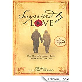 Surprised by love one couple s journey from infidelity to true love