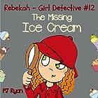 Rebekah - Girl Detective #12: The Missing Ice Cream Hörbuch von PJ Ryan Gesprochen von: Gwendolyn Druyor