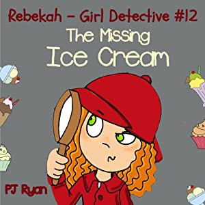 Rebekah - Girl Detective #12: The Missing Ice Cream Audiobook