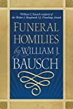 Homilies for Funerals by William J. Bauasch (1585957275) by William J. Bausch