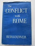 The conflict with Rome by G. C. Berkouwer