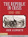 The Republic in Crisis, 1848-1861