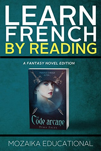 Learn French: By Reading Fantasy: Volume 1 (Apprendre l'anglais en lisant - Roman de fantasy)