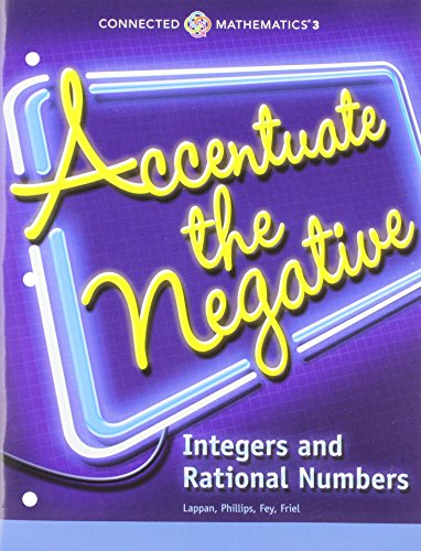 CONNECTED MATHEMATICS 3 STUDENT EDITION GRADE 7: ACCENTUATE THE         NEGATIVE: INTEGERS AND RATIONAL NUMBERS COPYRIGHT 2014 PDF