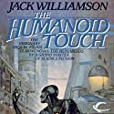 The Humanoid Touch (       UNABRIDGED) by Jack Williamson Narrated by Jeremy Johnson