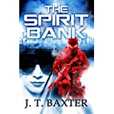 The Spirit Bank ~ J.T. Baxter